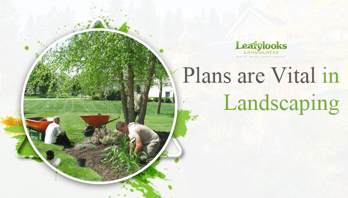 plans are vital in landscaping