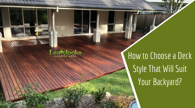How to Choose a Deck Style That Will Suit Your Backyard?