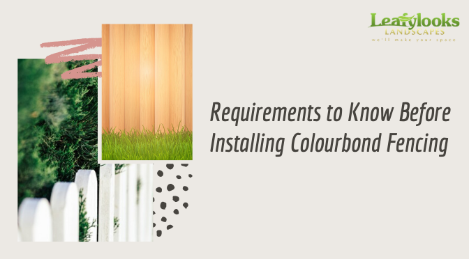 3 Requirements to know Before Installing Colourbond Fencing