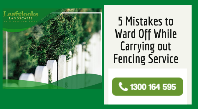 5 Mistakes to Ward Off While Carrying out Fencing Service