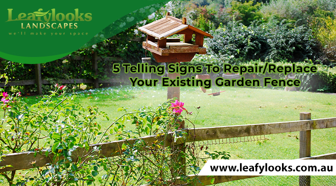 5 Telling Signs To Repair or Replace Your Existing Garden Fence