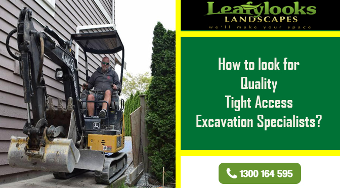 How to look for Quality Tight Access Excavation Specialists?
