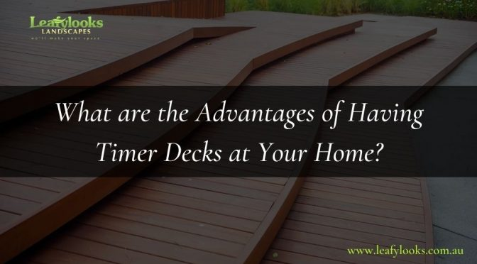 What are the Advantages of Having Timer Decks at Your Home?