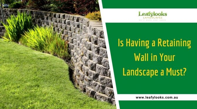 Is Having a Retaining Wall in Your Landscape a Must?